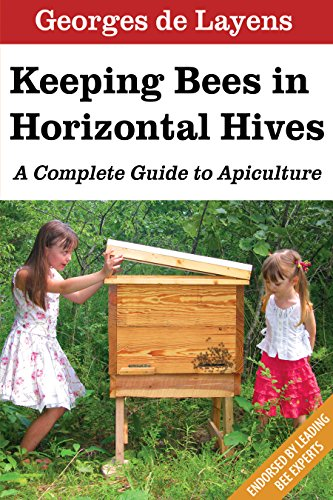 Keeping Bees in Horizontal Hives: A Complete Guide to Apiculture By Gaston Bonnier
