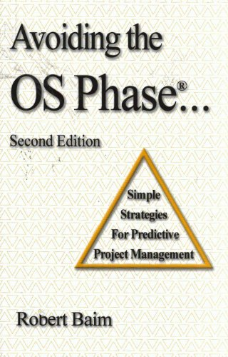Avoiding the OS Phase...Simple Strategies for Predictive Project Management