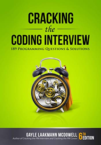 Cracking the Coding Interview, 6th Edition: 189 Programming Questions and Solutions By Gayle Laakmann McDowell