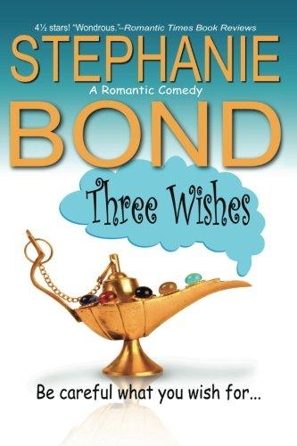 Three Wishes By Stephanie Bond