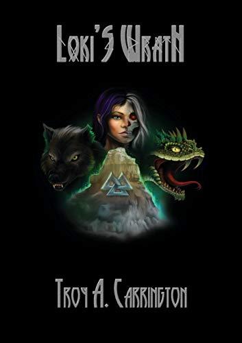 Loki's Wrath By Troy A Carrington