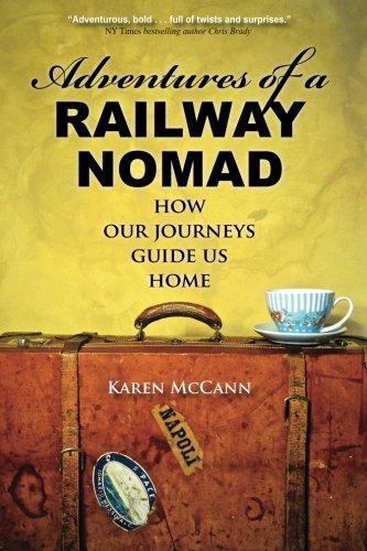 Adventures of a Railway Nomad By Karen McCann