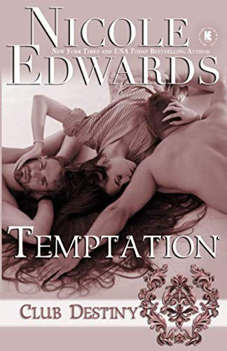 Temptation: A Club Destiny Novel: Volume 2 By Nicole Edwards