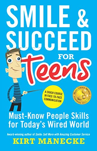 Smile & Succeed for Teens By Kirt Manecke