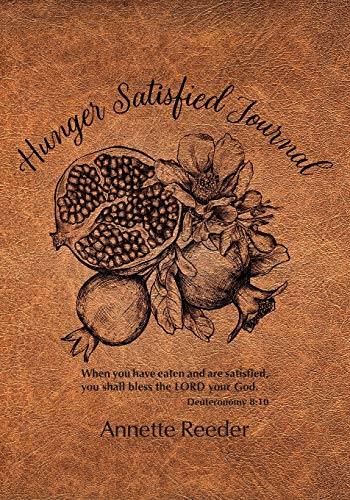 Hunger Satisfied Journal By Annette Reeder