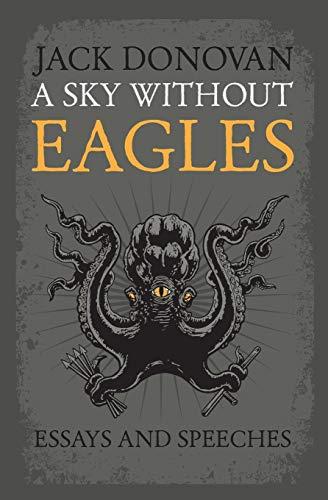 A Sky Without Eagles By Jack Donovan (University of York UK)