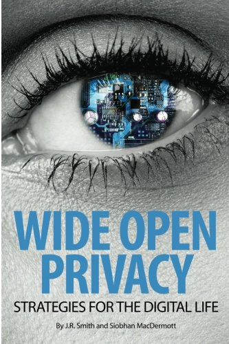 Wide Open Privacy: Strategies For The Digital Life By Siobhan MacDermott