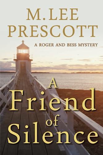 A Friend of Silence By M Lee Prescott