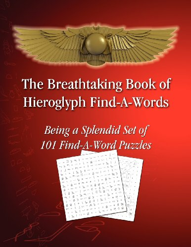 The Breathtaking Book of Hieroglyph Find-A-Words By Tito Sciortino
