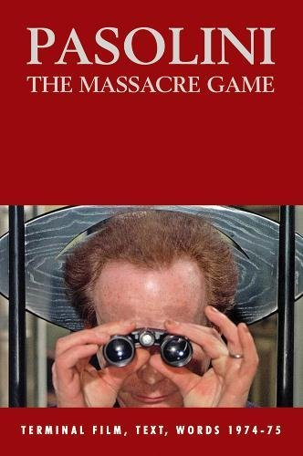 Pasolini: The Massacre Game by Stephen Barber