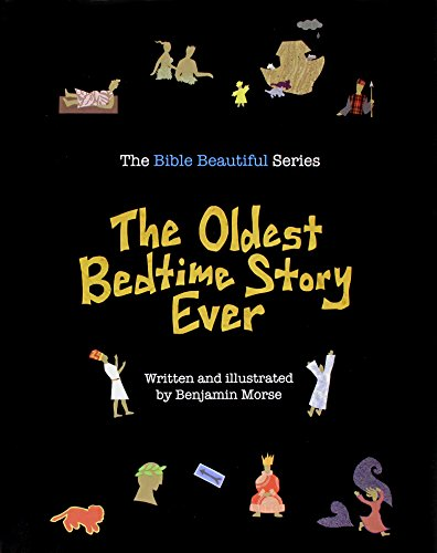 The Oldest Bedtime Story Ever By Benjamin Morse