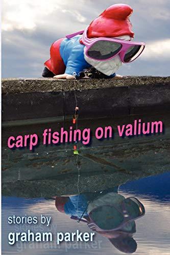 Carp Fishing on Valium By Graham Parker