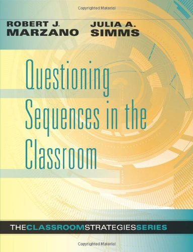 Questioning Sequences in the Classroom By Dr Robert J Marzano (Mid-Continent Regional Educational Laboratory)