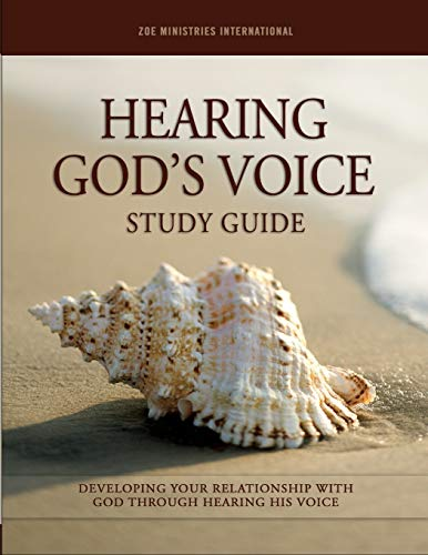 Hearing Gods Voice: Study Guide By Zoe Ministries