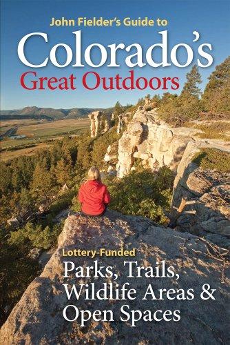 John Fielder's Guide to Colorado's Great Outdoors By John Fielder