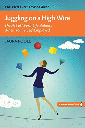 Juggling on a High Wire By Laura Poole