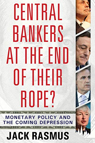 Central Bankers at the End of Their Rope? By Jack Rasmus