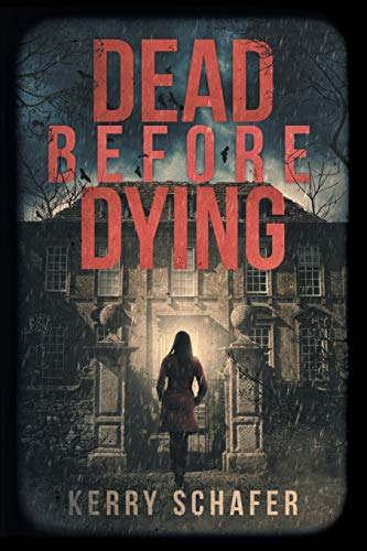 Dead Before Dying By Kerry Schafer
