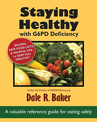 Staying Healthy with G6PD Deficiency By Dale R Baker