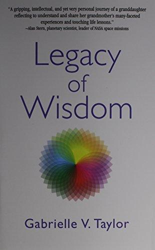 Legacy of Wisdom By Gabrielle V Taylor