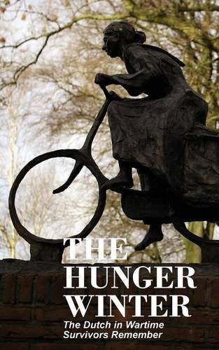 The Hunger Winter von Tom Bijvoet