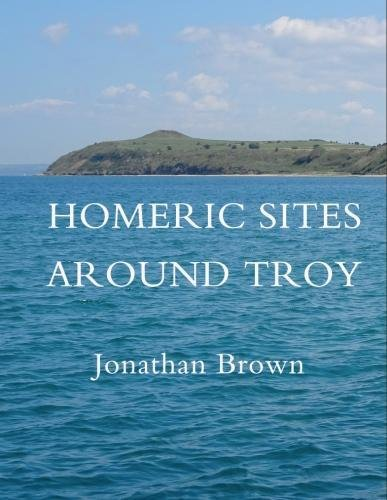 Homeric Sites Around Troy By Jonathan Brown