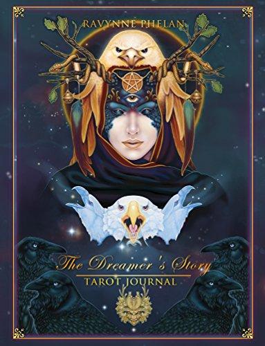 The Dreamer's Story - Tarot Journal By Ravynne Phelan (Ravynne Phelan)