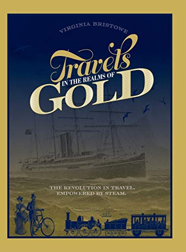 Travels in the Realms of Gold By Virginia Bristowe