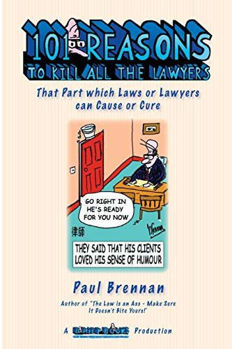 101 Reasons To Kill all the Lawyers By Paul E Brennan
