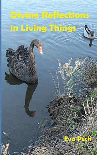 Divine Reflections in Living Things By Eva Peck