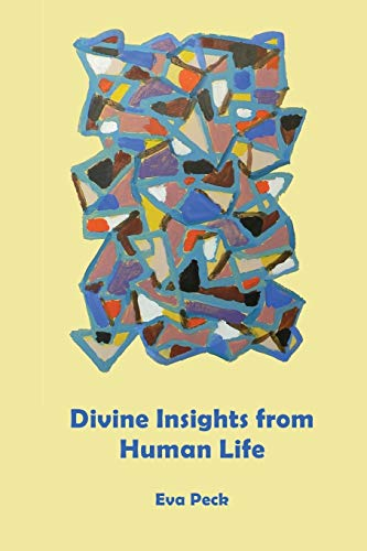 Divine Insights from Human Life By Eva Peck
