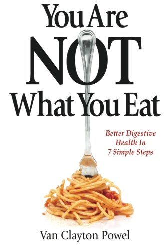 You Are Not What You Eat By Van Clayton Powel