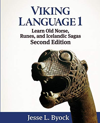 Viking Language 1: Learn Old Norse, Runes, and Icelandic Sagas (Viking Language Series) By Jesse L Byock