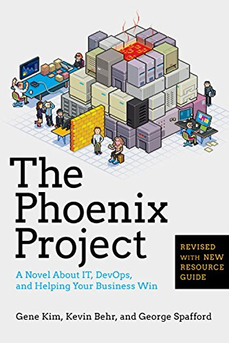 The Phoenix Project: A Novel About IT, DevOps, and Helping Your Business Win by Gene Kim