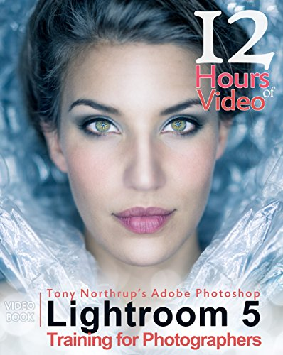 Tony Northrup's Adobe Photoshop Lightroom 5 Video Book Training for Photographers By Tony J Northrup