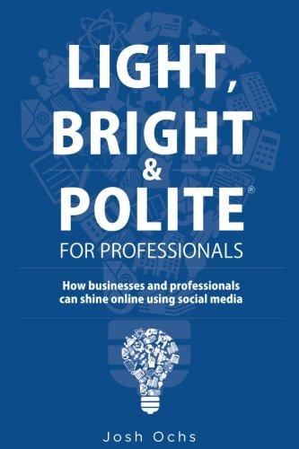 Light, Bright and Polite 1 By Josh Ochs