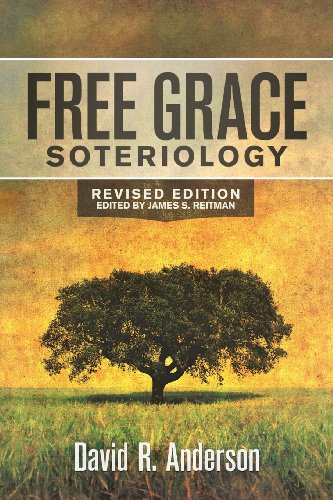 Free Grace Soteriology By David R Anderson