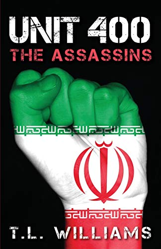 Unit 400 - The Assassins By T L Williams