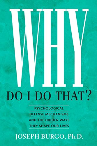 Why Do I Do That? By Joseph Burgo Ph D