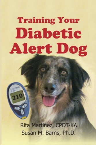 Training Your Diabetic Alert Dog By Sue Barns Ph D