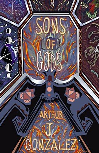 Sons of Gods By Arthur  J Gonzalez