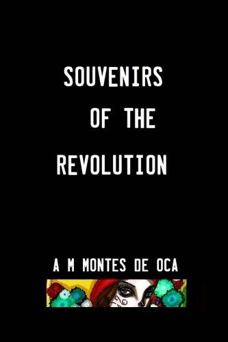 Souvenirs of the Revolution By A M Montes De Oca