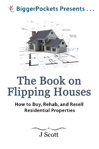 The Book on Flipping Houses By MR J Scott