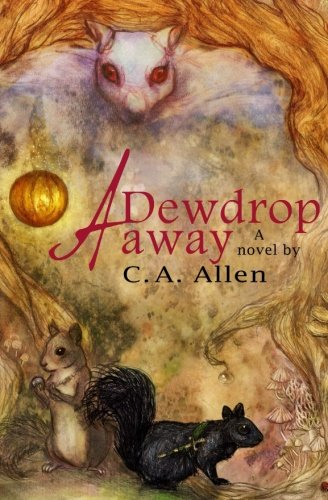 A Dewdrop Away By C A Allen