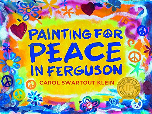 Painting For Peace in Ferguson By Carol Swartout Klein