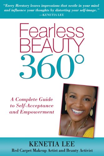 Fearless Beauty 360: A Complete Guide to Self Acceptance and Empowerment By Kenetia Lee
