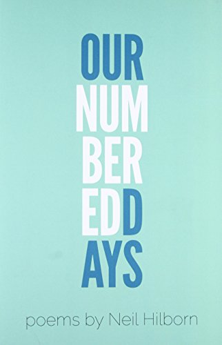 Our Numbered Days By Neil Hilborn