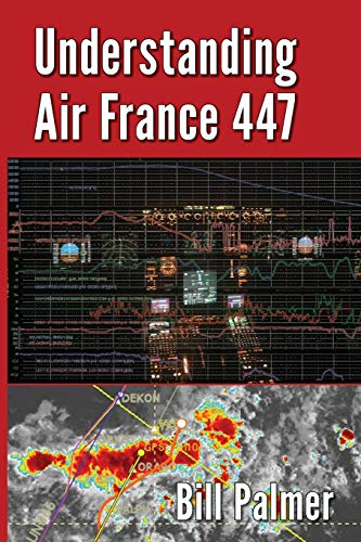 Understanding Air France 447 By Bill Palmer