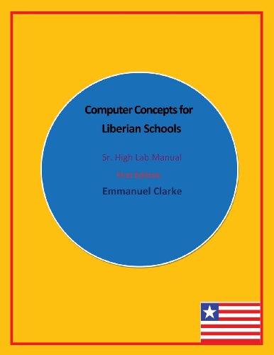 Computer Concepts for Liberian Schools, Sr. High Lab Manual By Emmanuel Clarke