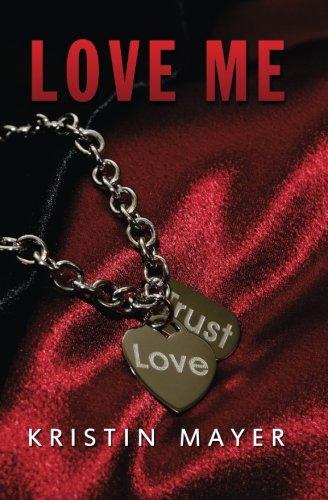 Love Me By Kristin Mayer
